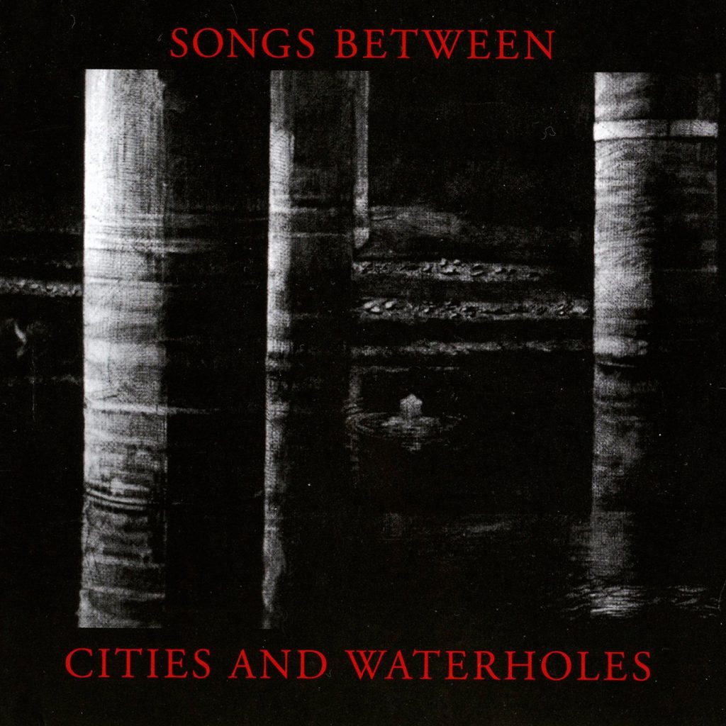 Songs Between... - Songs Between Cities and Waterholes