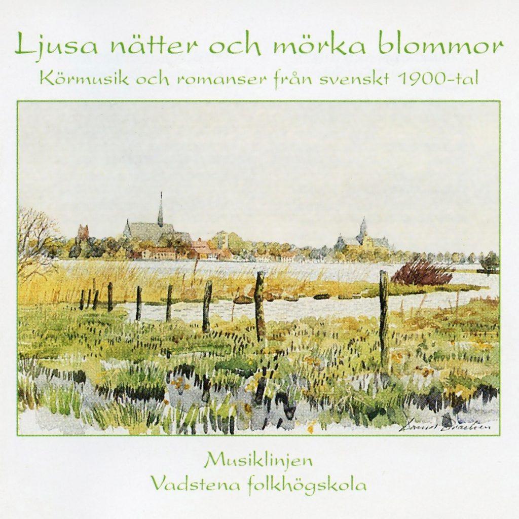 Ljusa nätter och mörka blommor - Musiklinjen Vadstena Folkhögskola