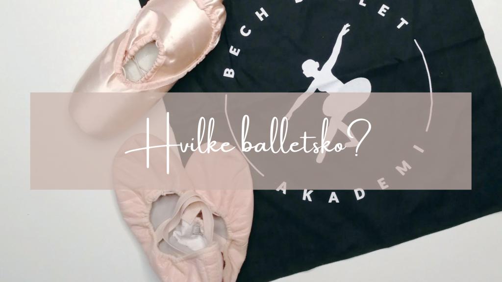 Hvilke balletsko skal jeg bruge?