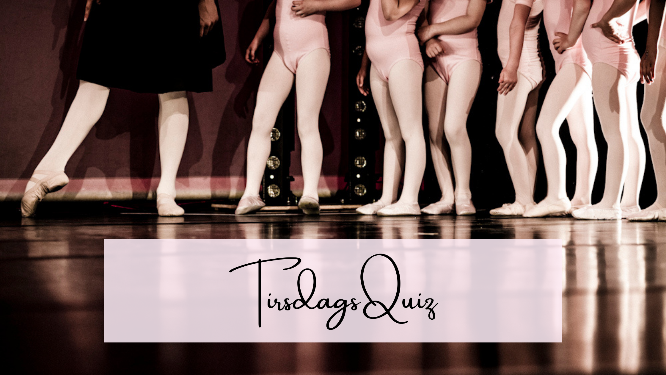 Read more about the article Tirsdagsquiz – Balletskolens historie