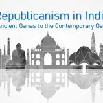Republicanism in India: From Ancient Ganas to the Contemporary Bharatiya Ganarajya