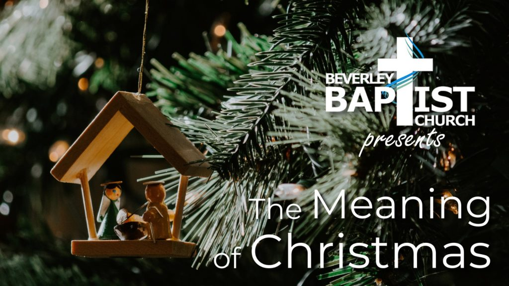 Beverley Baptist Church presents The Meaning of Christmas