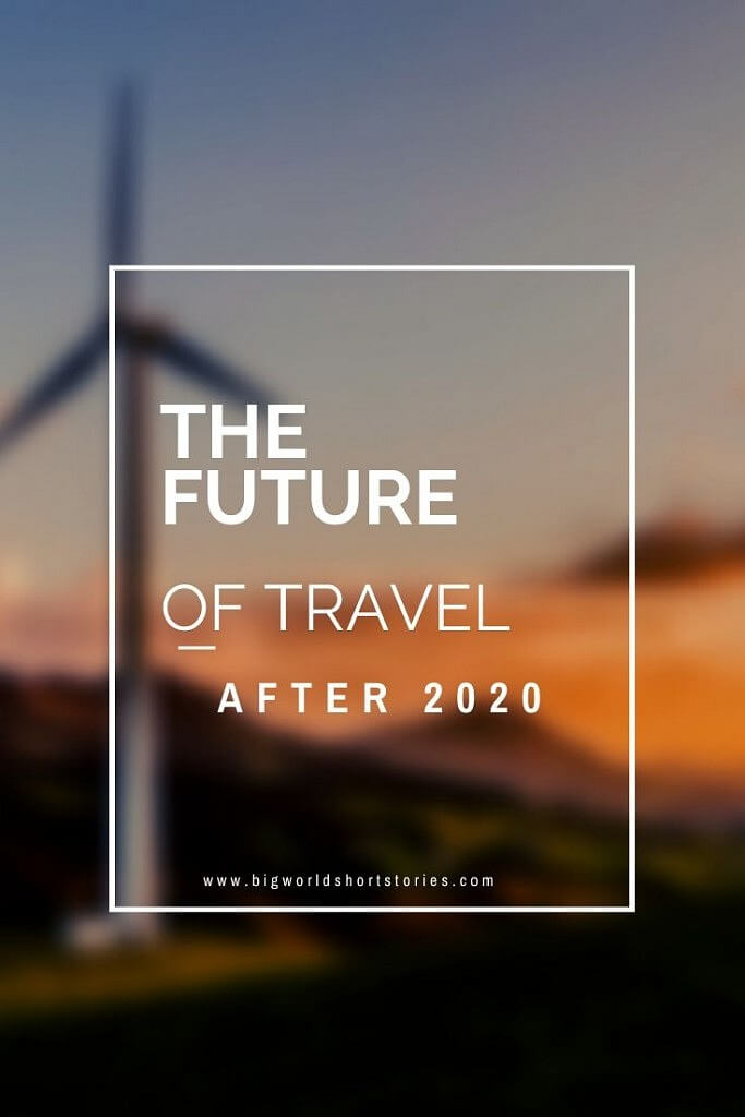 The Future of Travel after 2020