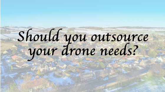 Should you outsource your drone needs?