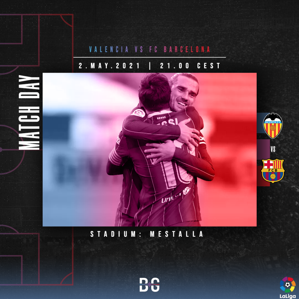 Matchday edit for the match between Valencia vs FC Barcelona on May 2nd, 2021/ BLAUGRANAGRAM