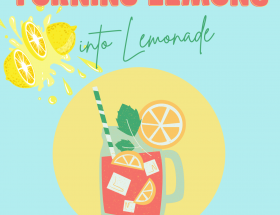 a light blue background with red and green text saying turning lemons into lemonade. There is a yellow circle lower centre of the image with a lemonade jug image in the middle of the circle. To the top left there are sliced lemons with juice spilling out