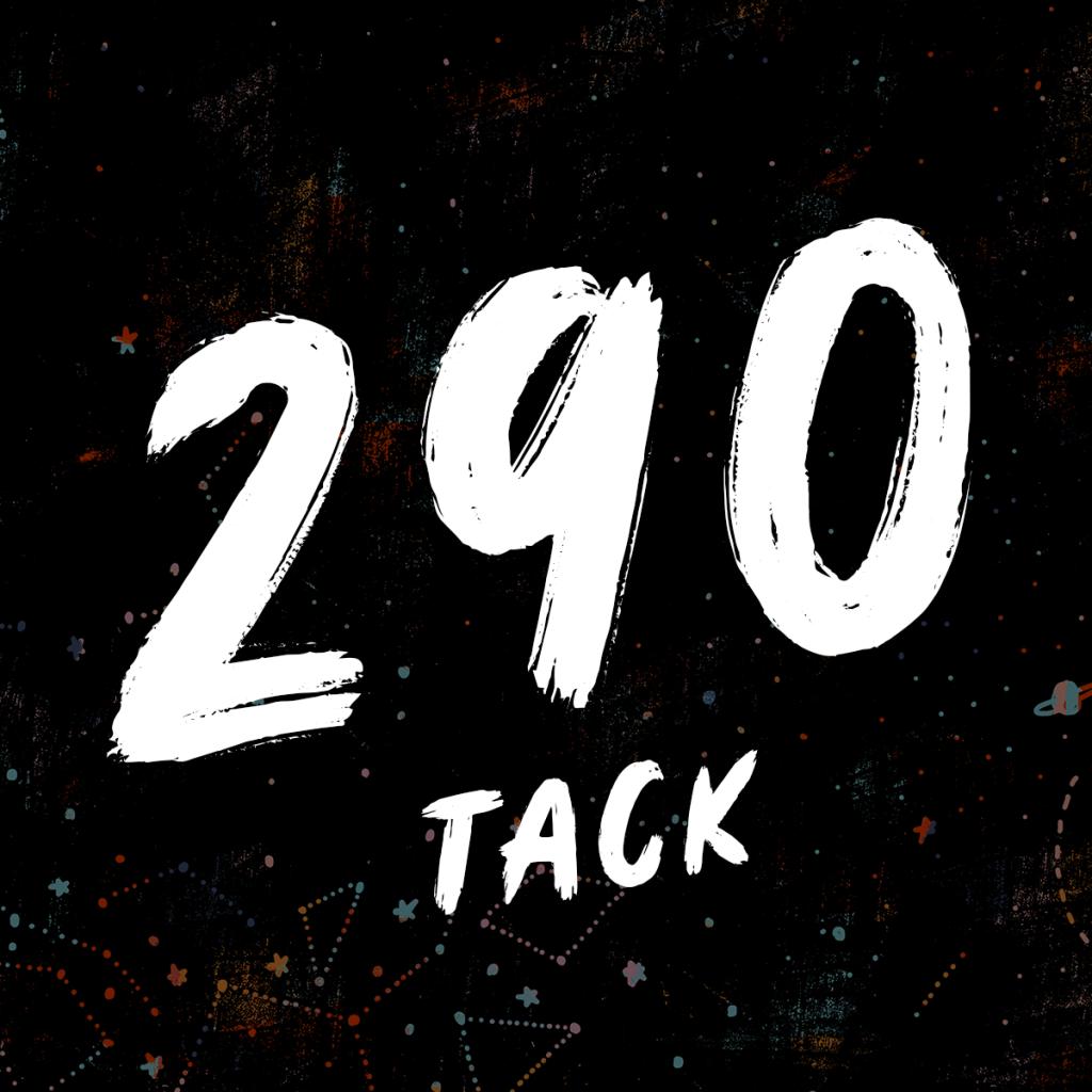 290 tack