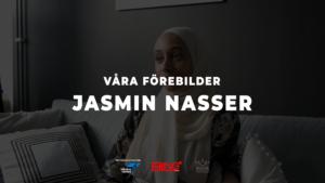 Jasmin Nasser - Våra förebilder