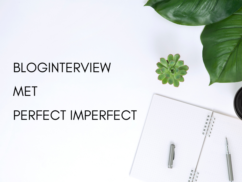 Bloginterview met Katrien van Perfect Imperfect