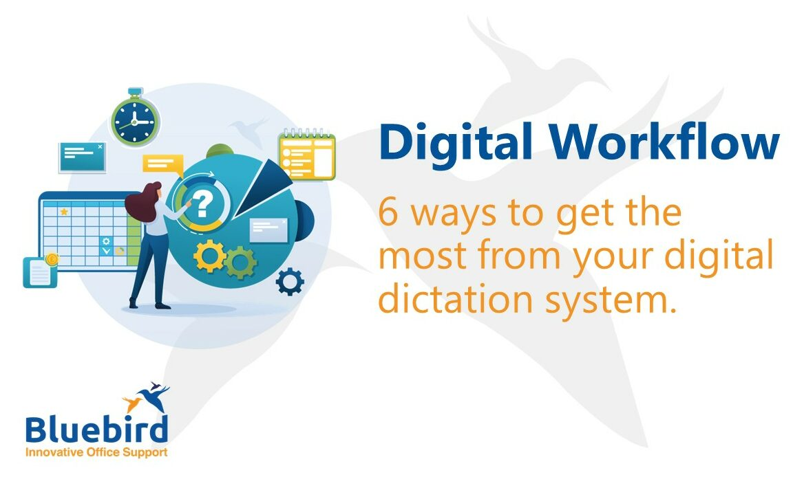 6 Ways To Get The Most From Your Digital Dictation System