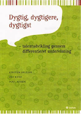 Dygtig dygtigere dygtigst - Poul Nissen Ole Kyed Kirsten Baltzer - bmsf.dk