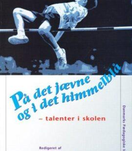 På det jævne og i det himmelblå - talenter i skolen - bmsf.dk