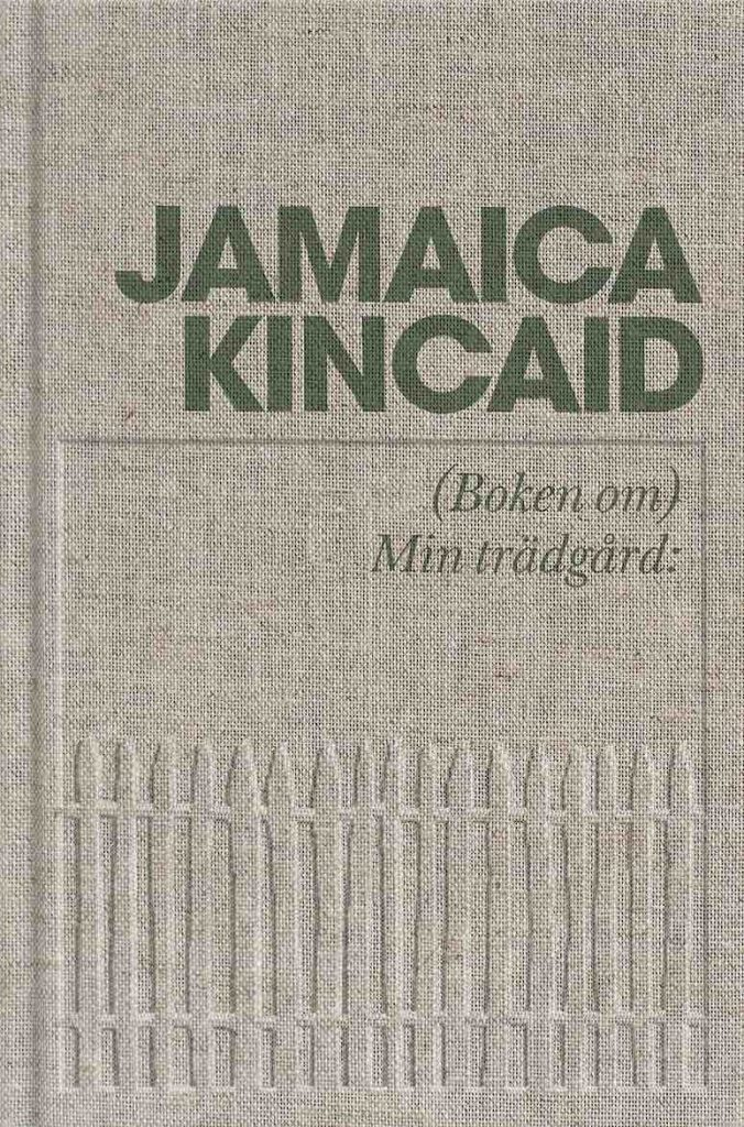 Jamaica Kincaid Min trädgård