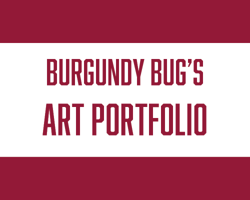 Burgundy Bug's Art Portfolio