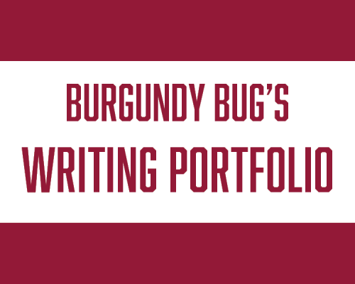 Burgundy Bug's Writing Portfolio