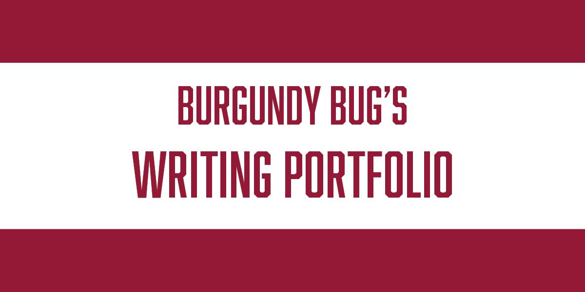 Burgundy Bug's Writing Portfolio