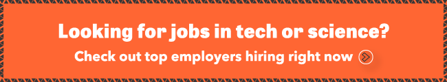 Click here to check out the top sci-tech employers hiring right now.