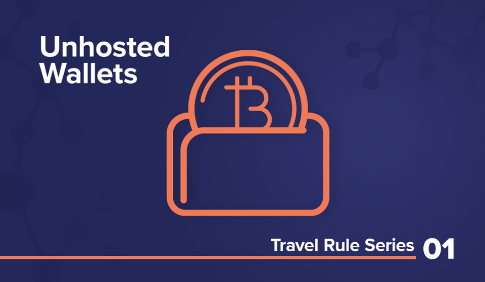 Travel Rule Series 01 Unhosted Wallets graphic