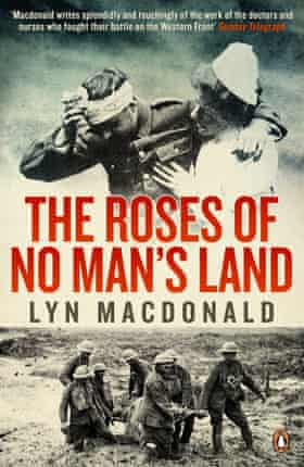 The Roses of No Man's Land, 1980, by Lyn Macdonald, was about nurses on the frontline during the first world war.