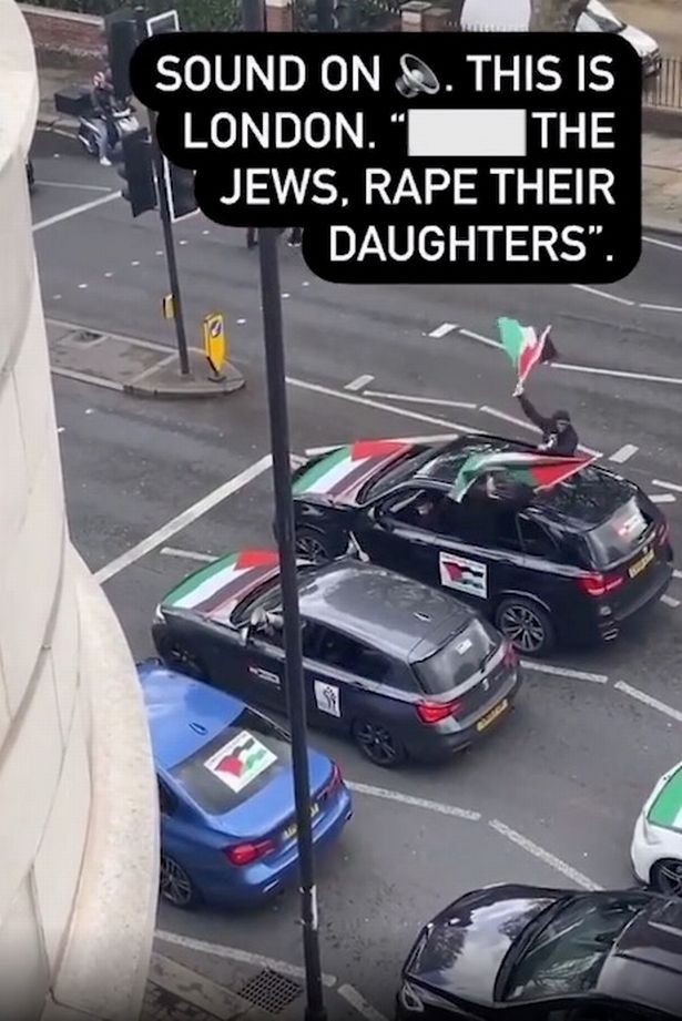 A convoy of cars flying Palestine flags hurled vile antisemitic abuse and threats against Jews