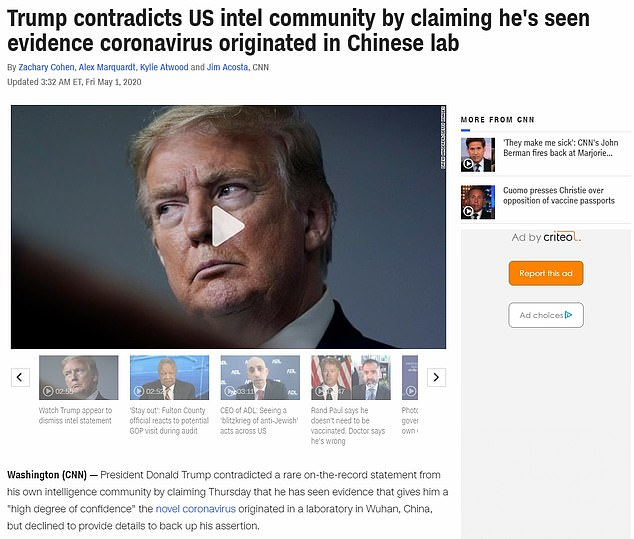 MAY 1 2020:On May 1, 2020, CNN reported that Trump had 'contradicted' the intel community by claiming to have seen evidence the virus came from a lab. They pointed to how rare it was for the intelligence community to make a statement