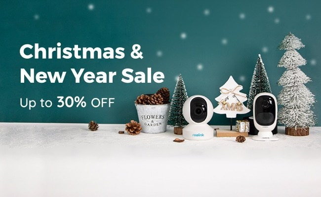 Reolink Christmas & New Year Sale 2019 - Up to 30% Off