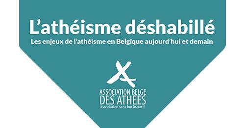 Cooloque de l'Association Belge des Athées, Les enjeux de l'athéisme en Belgique aujourd'hui et demain