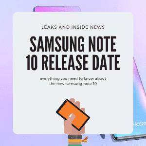 Samsung Galaxy Note10 Leaks & Release Date