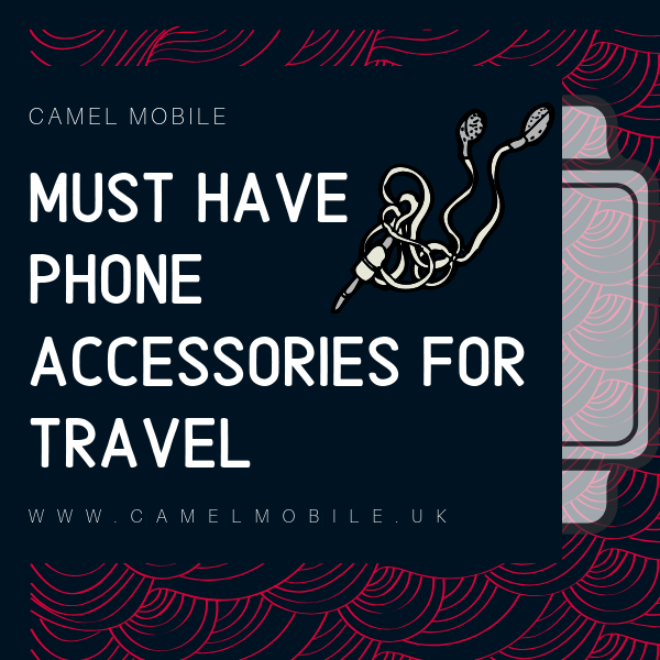 Must Have Phone Accessories for Travelling