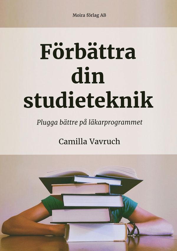 Förbättra din studieteknik - Plugga bättre på läkarprogrammet av Camilla Vavruch