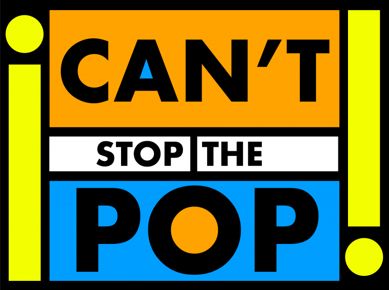 Can't Stop The Pop