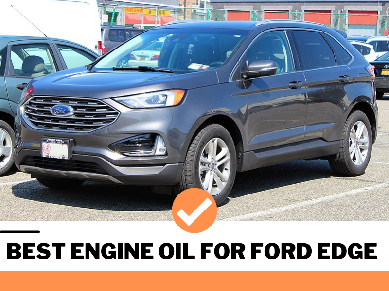 Best engine oil for ford edge