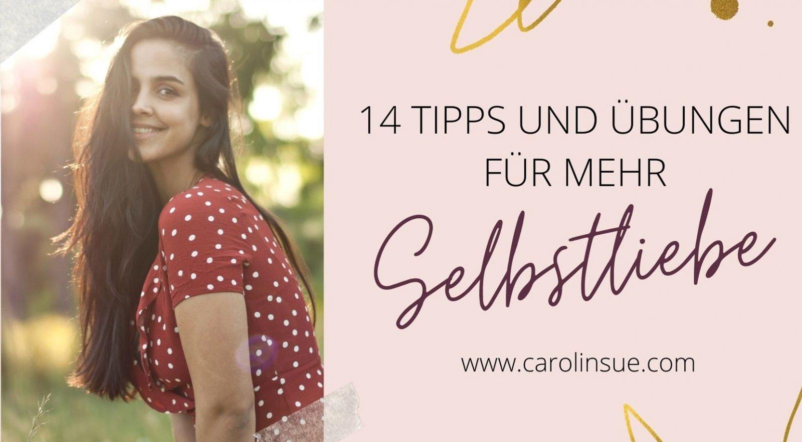 Mehr Selbstliebe – 14 Tipps & Übungen, wie du lernst dich selbst zu lieben