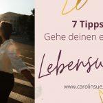 7 Tipps – Den eigenen Lebensweg gehen