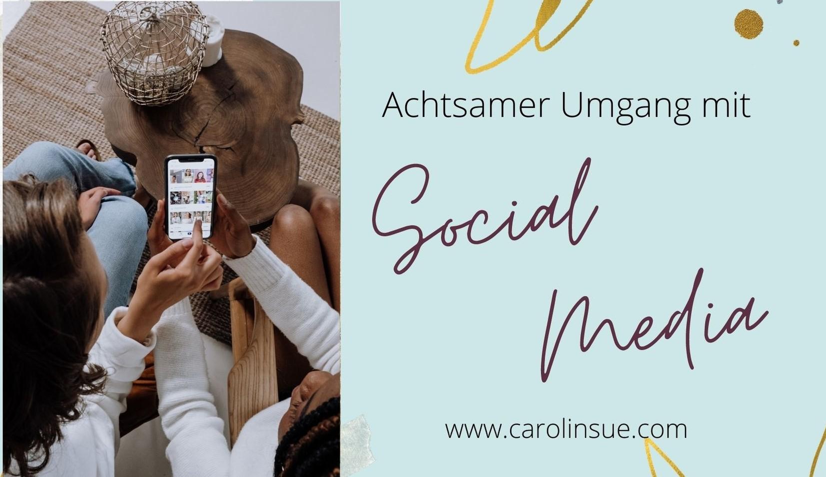 6 wichtige Schritte: Achtsamer Social Media Konsum