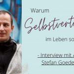Warum Selbstvertrauen im Leben so wichtig ist – Interview mit Stefan Goedecke