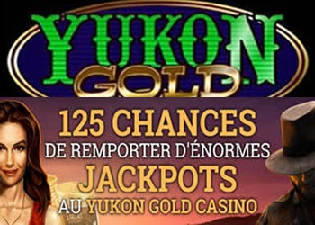 Casino 125 tours chez Yukon Gold