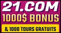 Tours et bonus de 21.com