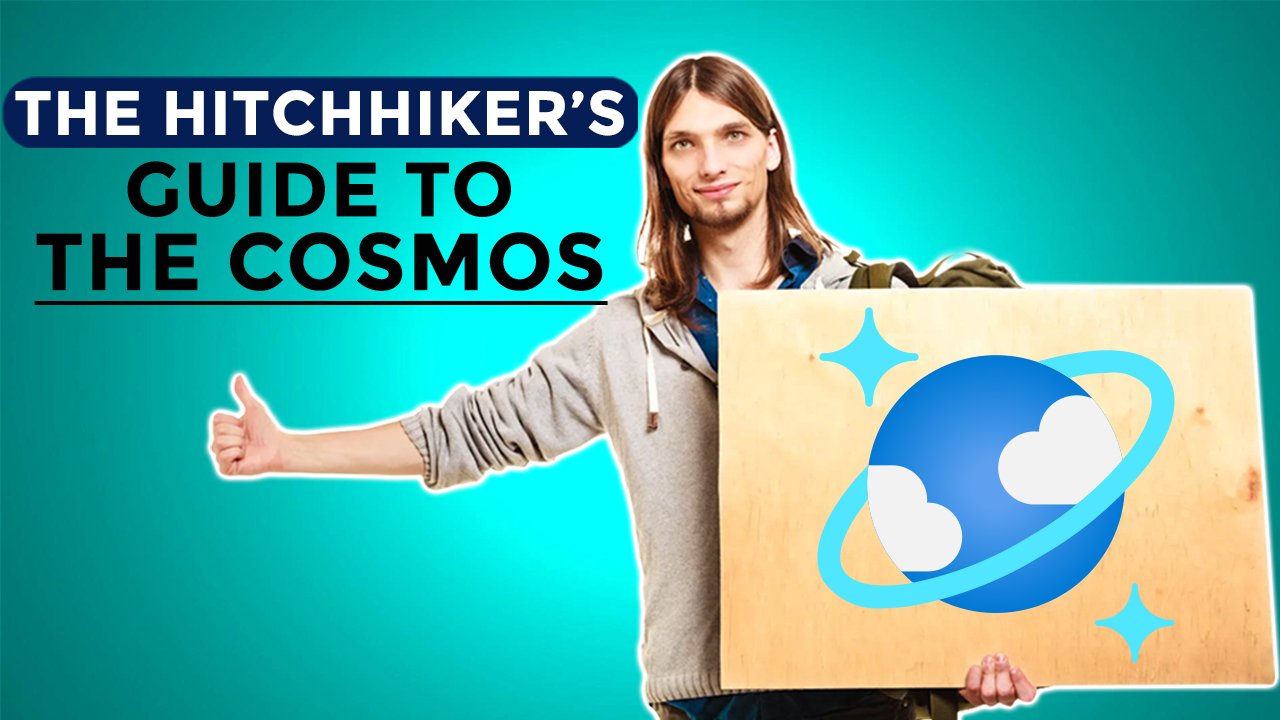 The Hitchhiker's Guide to the Cosmos