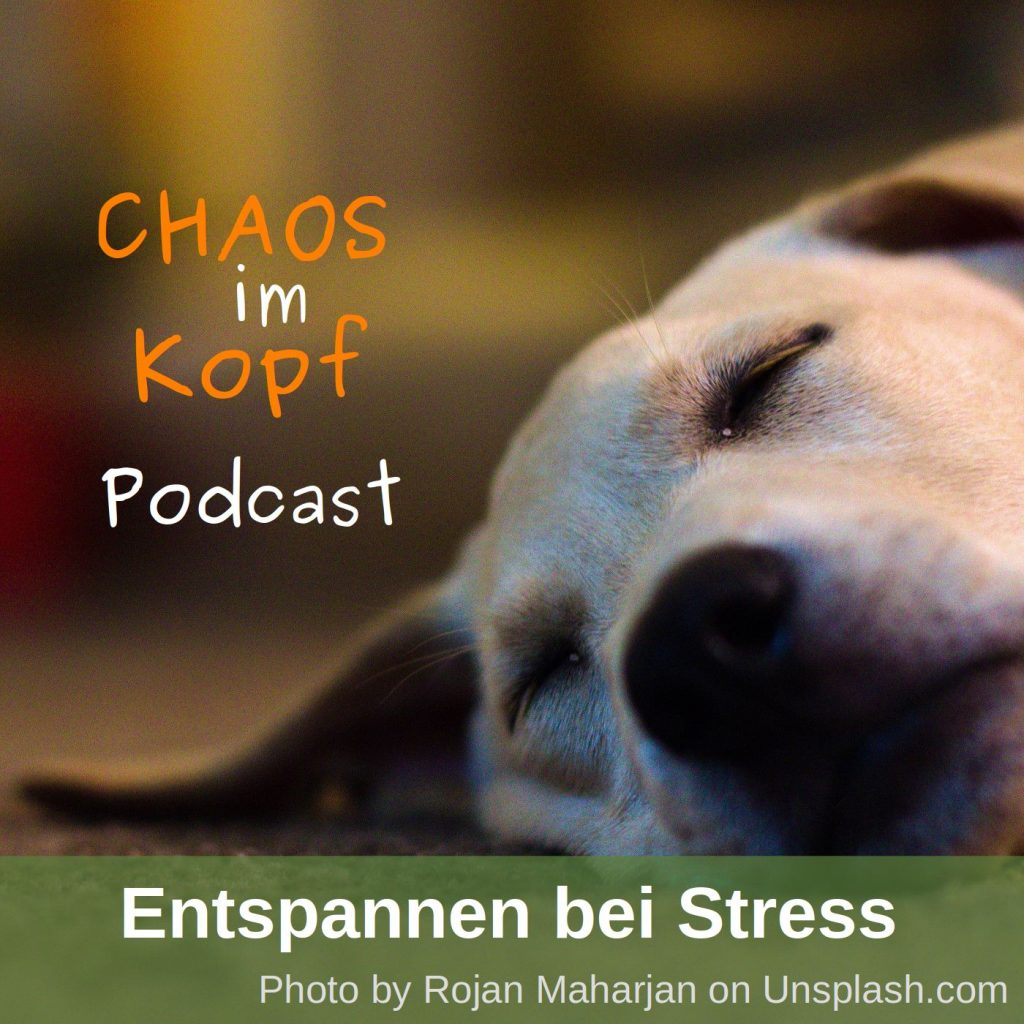 Chaos im Kopf Podcast - Entspannen