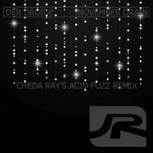Der Druide - November Drain (Cheda Rays Acid Fuzz)