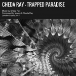 Cheda Ray – Trapped Paradise (Original Mix)