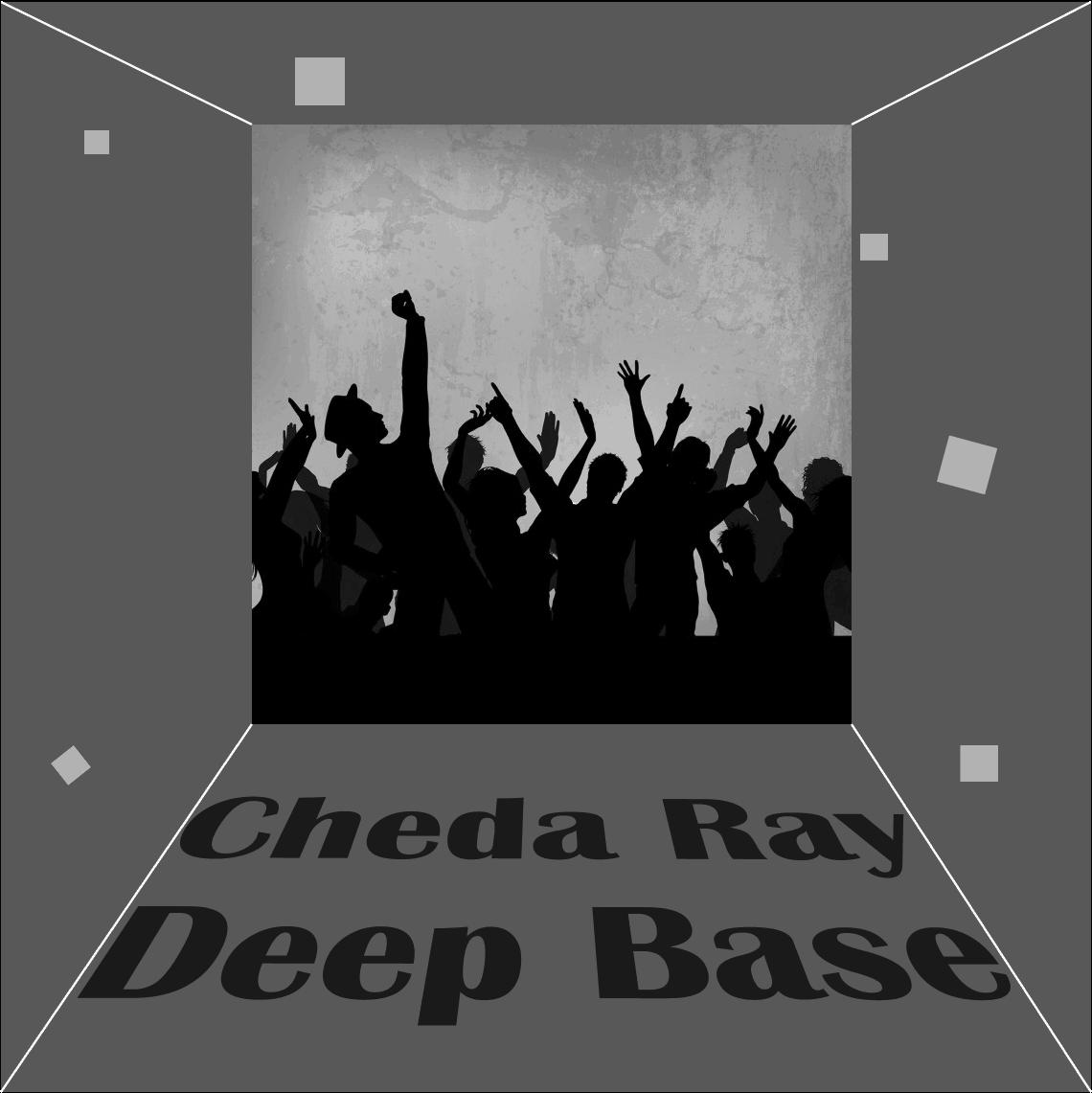 Cheda Ray - Deep Base