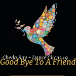 Dance Circus 19 – Good Bye To A Friend