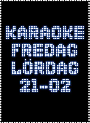 Sköna karaokekvällar hos oss på fredagar och lördagar!