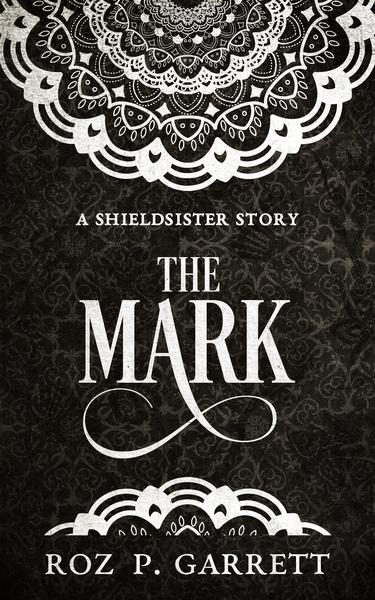 The Mark, Roz P Garrett