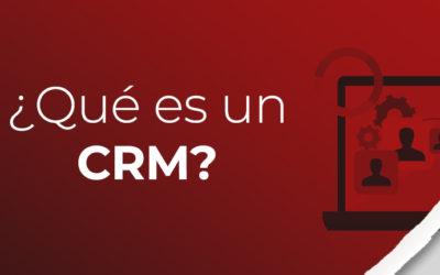 ¿Que es un CRM?