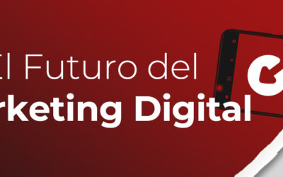 El Futuro del Marketing Digital