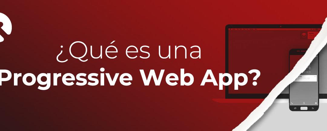¿Qué es una PWA o Progressive Web App?