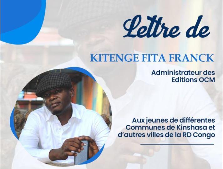 Révolutionner sa rue, Lettre de Kitenge Fita Franck A-G de OCM aux jeunes kinois et…